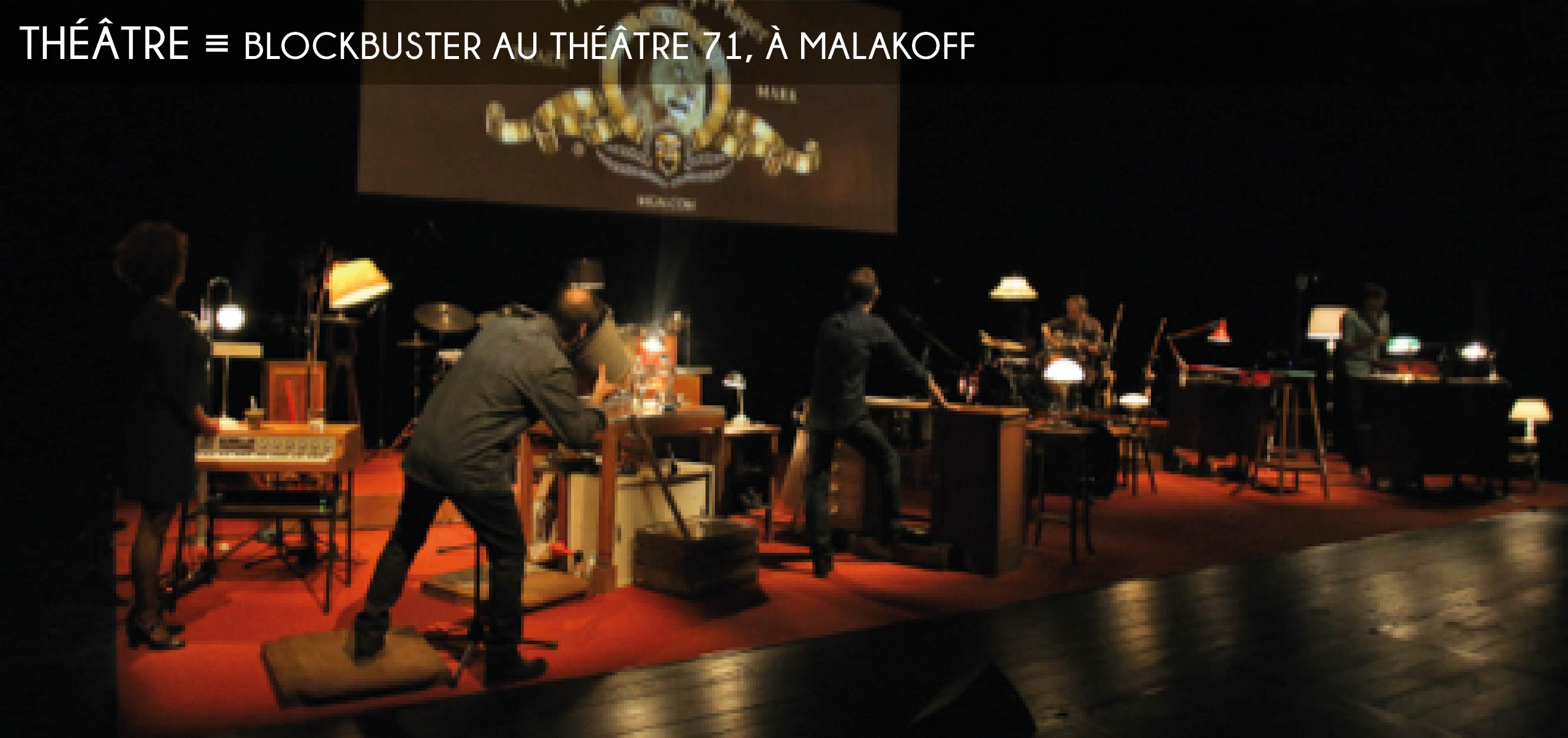 Blockbuster au Théâtre 71 à Malakoff