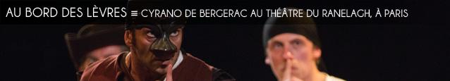 Analyse : la mise en scène de Cyrano de Bergerac par Jean-Philippe Daguerre au Théâtre du Ranelagh, à Paris