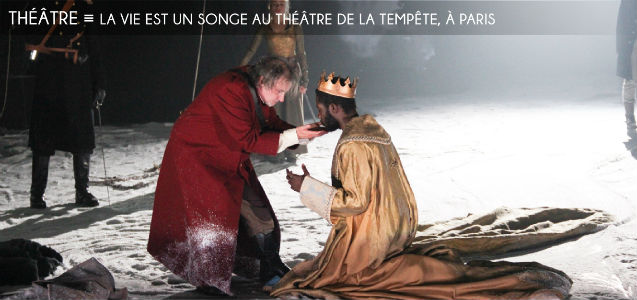 la vie est un songe, calderon, theatre de la tempete, clement poiree, theatre baroque espagnol, illusion, theatrum mundi