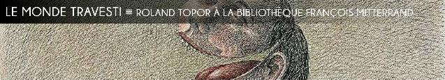 Roland Topor, BNF, gravures, dessins, illustrations, Hara-Kiri, Panique, Arrabal