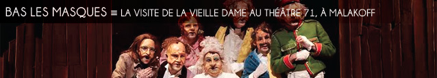 Théâtre : La Visite de la vieille dame de Friedrich Dürrenmatt, mise en scène par Omar Porras au Théâtre 71 à Malakoff